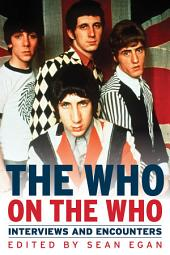 Who on the Who: Interviews and Encounters