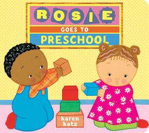 Rosie Goes to Preschool Book