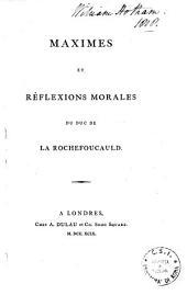 Maximes et réflexions morales du duc de la Rochefoucauld