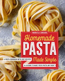 Homemade Pasta Made Simple