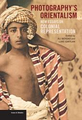 Photography's Orientalism: New Essays on Colonial Representation