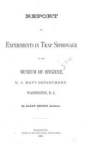 Report on Experiments in Trap Siphonage at the Museum of Hygiee