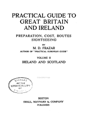 Practical Guide to Great Britain and Ireland: Preparation, Cost, Routes, Sight-seeing, Volume 2