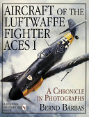 Aircraft of the Luftwaffe Fighter Aces, Vol. I