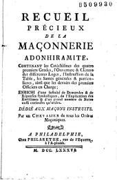 Recueil précieux de la maçonnerie adonhiramite... Dédié aux maçons instruits. Par un Chevalier de tous les Ordres Maçoniques (Guillemain de Saint-Victor)