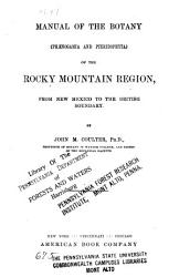 Manual of the Botany  Ph  nogamia and Pteridophyta  of the Rocky Mountain Region PDF