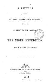A Letter to Lord John Russell, Etc., Etc., Etc. in Reply to Mr. Jamieson on the Niger Expedition