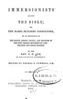 Immersionists Against the Bible  Or  The Babel Builders Confounded  in an Exposition of the Origin  Design  Tactics  and Progress of the New Version Movement of Campbellites and Other Baptists PDF