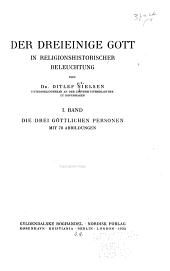 Der dreieinige Gott in religionshistorischer beleuchtung: Die Drei Göttlichen personen