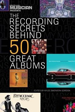Electronic Musician Presents the Recording Secrets Behind 50 Great Albums PDF