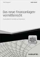Das neue Finanzanlagenvermittlerrecht   aktuell  mit Arbeitshilfen online PDF