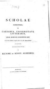 Scholae semestres in Caesarea Universitate Litteraria quae Dorpati constituta est