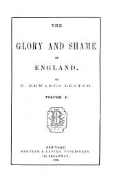 The Glory and Shame of England: Volume 1