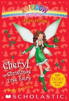 Rainbow Magic Special Edition  Cheryl the Christmas Tree Fairy PDF