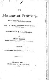 The History of Boxford, Essex County, Massachusetts: From the Earliest Settlement Known to the Present Time: a Period of about Two Hundred and Thirty Years