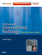 The Practice of Interventional Radiology, with Online Cases and Video E-Book: Expert Consult Premium Edition - Enhanced Online Features