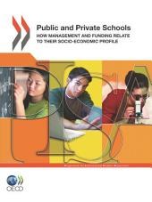 PISA Public and Private Schools How Management and Funding Relate to their Socio-economic Profile: How Management and Funding Relate to their Socio-economic Profile
