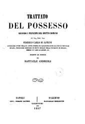 Trattato del possesso secondo i principii del dritto romano del sig. dott. cav. Federico Carlo di Savigny