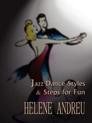 Jazz Dance Styles And Steps For Fun Book PDF