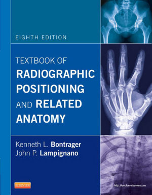 Textbook of Radiographic Positioning   Related Anatomy   Pageburst E Book on VitalSource8 PDF