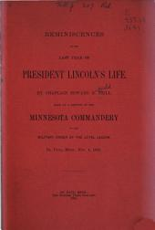 Reminiscences of the Last Year of President Lincoln's Life