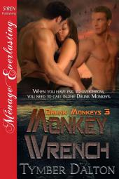 Monkey Wrench [Drunk Monkeys 3]