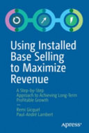 Using Installed Base Selling to Maximize Revenue PDF