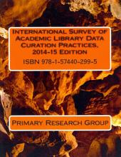 International Survey of Academic Library Data Curation Practices, 2014-15 Edition