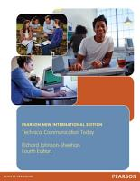 Technical Communication Today  Pearson New International Edition PDF