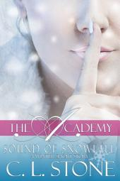 The Academy - Sound of Snowfall: A Ghost Bird Series Winter Short Story