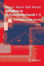 Aufgaben zu Technische Mechanik 1-3: Statik, Elastostatik, Kinetik, Ausgabe 7