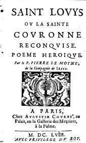 Saint Lovys ou la sainte couronne reconquise. Poeme heroique