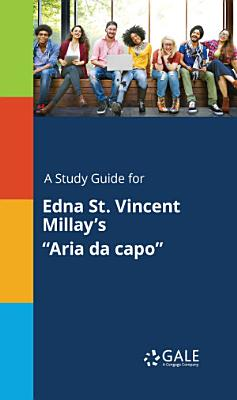 A Study Guide for Edna St  Vincent Millay s  Aria da capo