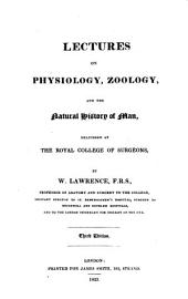 Lectures on Physiology, Zoology, and the Natural History of Man: Delivered at the Royal College of Surgeons