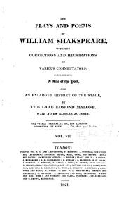 The plays and poems of William Shakespeare: with the corrections and illustrations of various commentators: comprehending a life of the poet, and an enlarged history of the stage