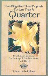 Two Kings and Three Prophets for Less Than a Quarter: First Lesson Sermons for Sundays After Pentecost (First Third) Cycle C