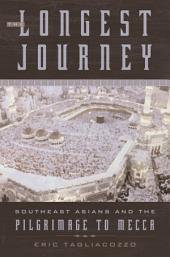 The Longest Journey: Southeast Asians and the Pilgrimage to Mecca
