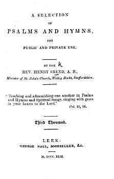 A Selection of Psalms and Hymns  for public and private use  By the Rev  H  Sneyd     Third thousand PDF