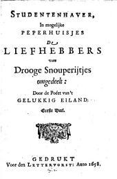 Studentenhaver, in mogelijke peperhuisjes de liefhebbers van drooge snouperijtjes omgedeelt: Volume 1