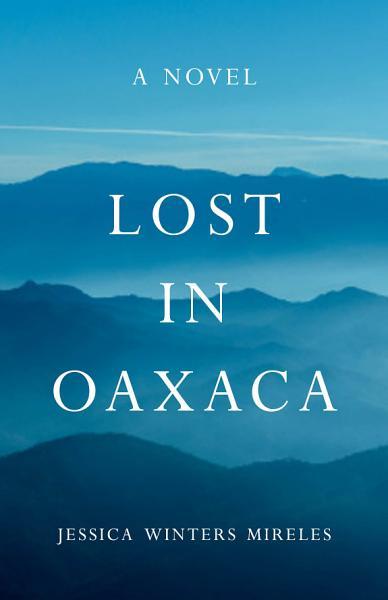 Download Lost in Oaxaca Book