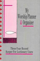 My Worship Planner and Organizer: Three-Year Record Keeper for Lectionary Users