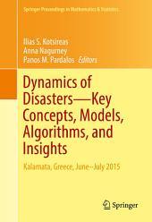 Dynamics of Disasters—Key Concepts, Models, Algorithms, and Insights: Kalamata, Greece, June–July 2015