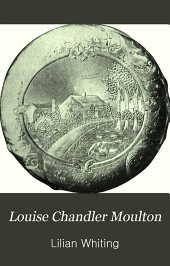 Louise Chandler Moulton: Poet and Friend