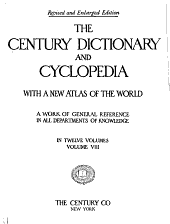 The Century Dictionary and Cyclopedia: The Century dictionary ... prepared under the superintendence of William Dwight Whitney ... rev. & enl. under the superintendence of Benjamin E. Smith