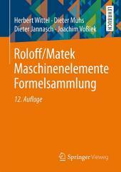 Roloff/Matek Maschinenelemente Formelsammlung: Ausgabe 12