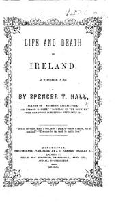 Life and death in Ireland, as witnessed in 1849