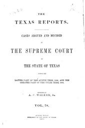 Texas Reports: Cases Argued and Decided in the Supreme Court of the State of Texas, Volume 78