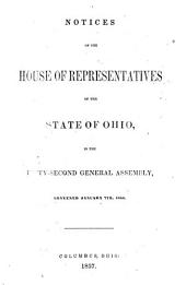 Notices of the House of Representatives of the State of Ohio: In the Fifty-second General Assembly, Convened January 7th, 1856
