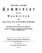 Theoretisch-practischer Commentar über die Pandecten nach Anleitung des Hellfeldschen Lehrbuchs: Zweyten Theils zweyte Abtheilung, Band 2,Ausgabe 2