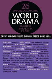 World Drama, Volume 1: 26 Unabridged Plays, Volume 1